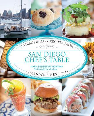 San Diego Chef's Table By Montana, Maria Desiderata